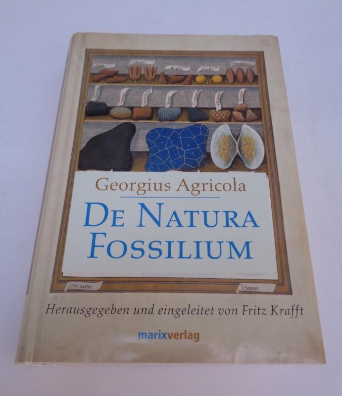 Georgicus Agricola De Natura Fossilium. Handbuch der Mineralogie (1546). Übersetzt von Georg Fraustadt.