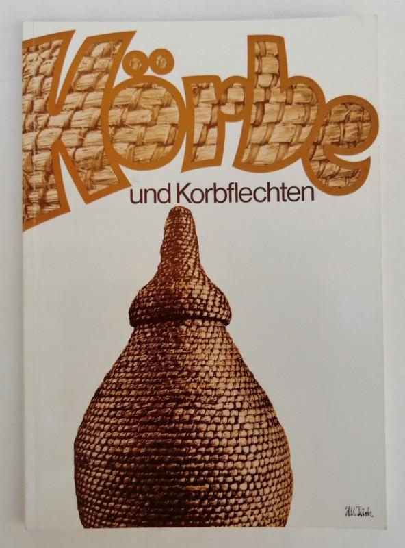 | Körbe und Korbflechten. Ausstellungskatalog mit s/w-Abb.