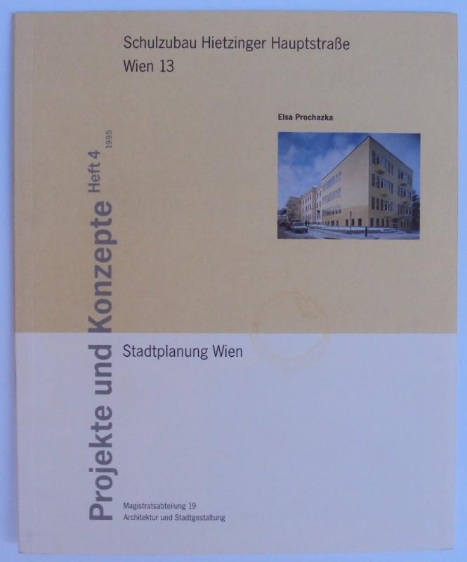 Stadtplanung Wien (Hg.) Zubau zur Volksschule Hietzinger Hauptstraße 166