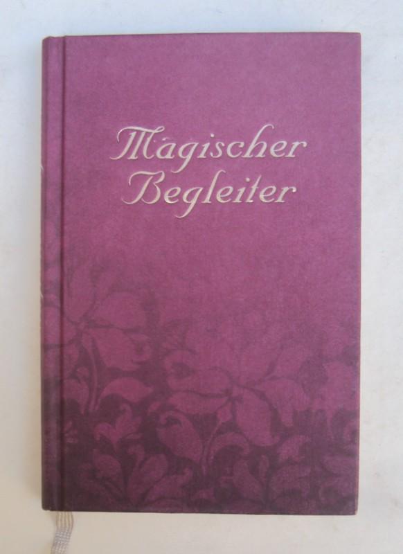"""  Magischer Begleiter. Mein Begleiter für """"Magische Zeiten"""". 2012 - 2024."""
