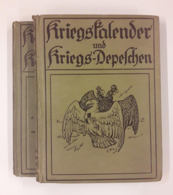   Kriegskalender und Kriegs-Depeschen. Nach den amtlichen Berichten. Beilage zu Der Krieg 1914/15 in Wort und Bild. 1. u. 2 Band.