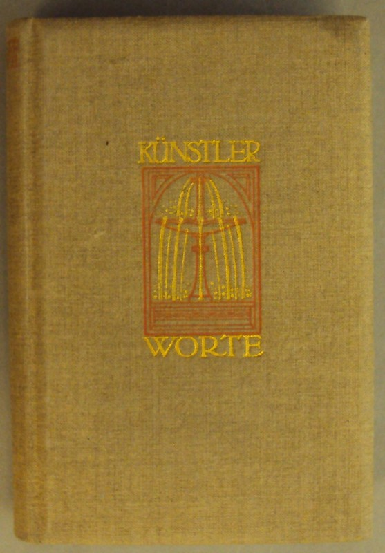| Künstler-Worte. Gesammelt von Karl Eugen Schmidt.