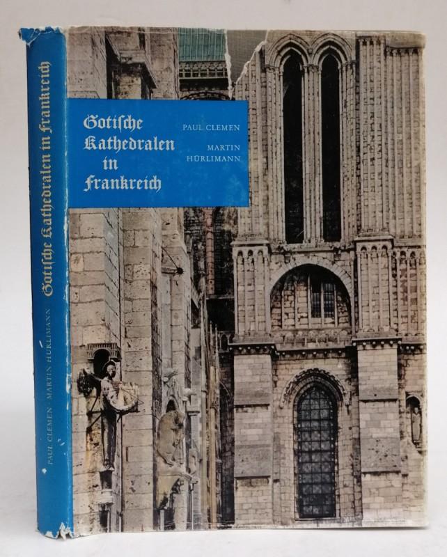 | Gotische Kathedralen in Frankreich. Aufnahmen von Martin Hürlimann. Einleitung von Paul Clemen. Bilderläuterungen von Peter Meyer. Mit Grundrissen