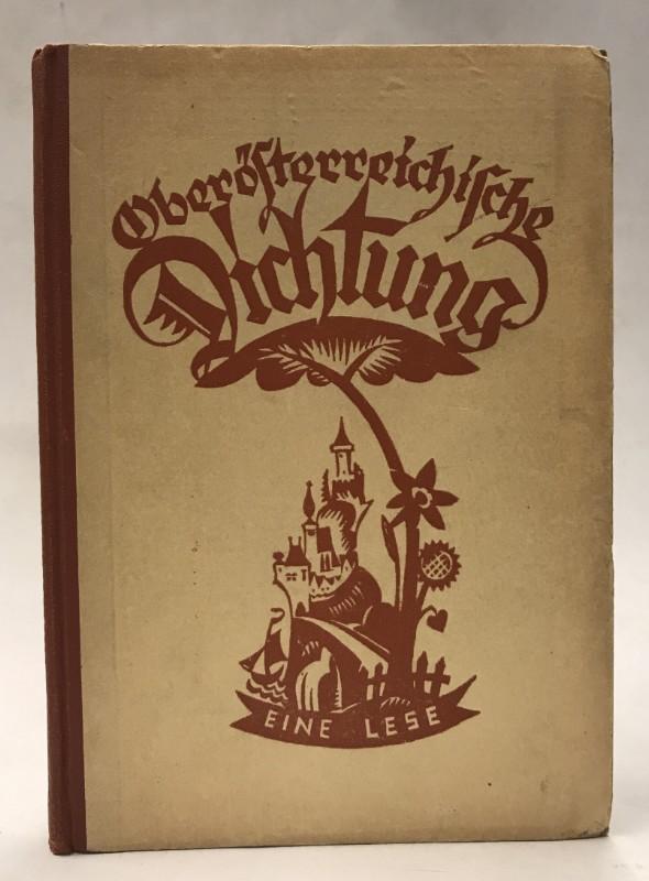 | Oberösterreichische Dichtung. Eine Lese. Gesammelt und eingeleitet von Dr. Franz Pfeffer.