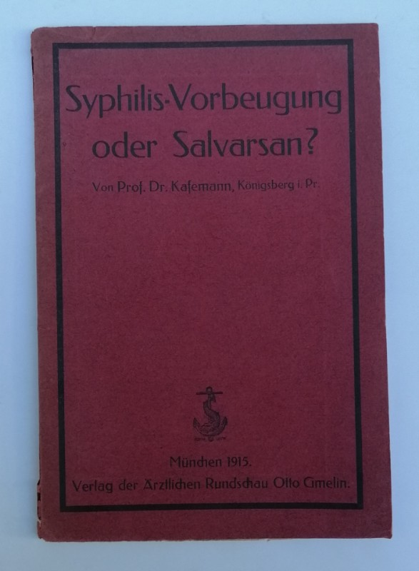 Professor Kafemann Syphilis-Vorbeugung oder Salvarsan?