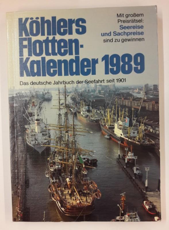 div. Autoren Köhlers Flottenkalender 1989. Das deutsche Jahrbuch der Seefahrt. 77. Jahrgang.