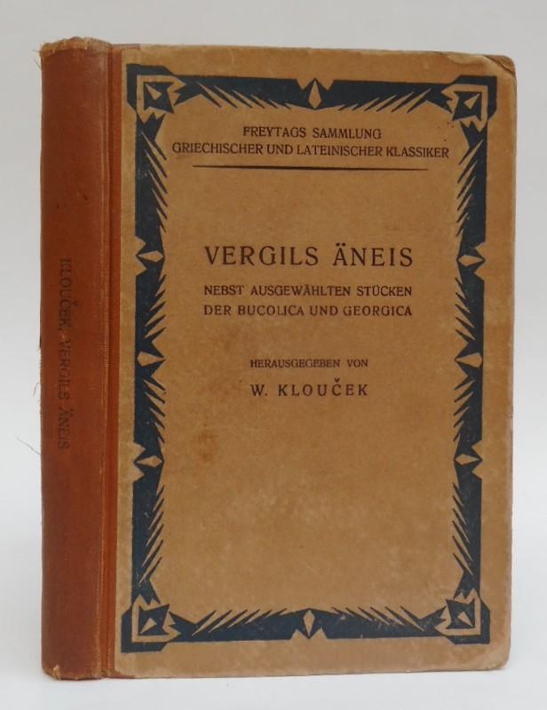 Vergil Vergils Aneis nebst ausgewählten Stücken der Bucolica und Georgica. Für den Schulgebrauch herausgegeben von W. Kloucek.