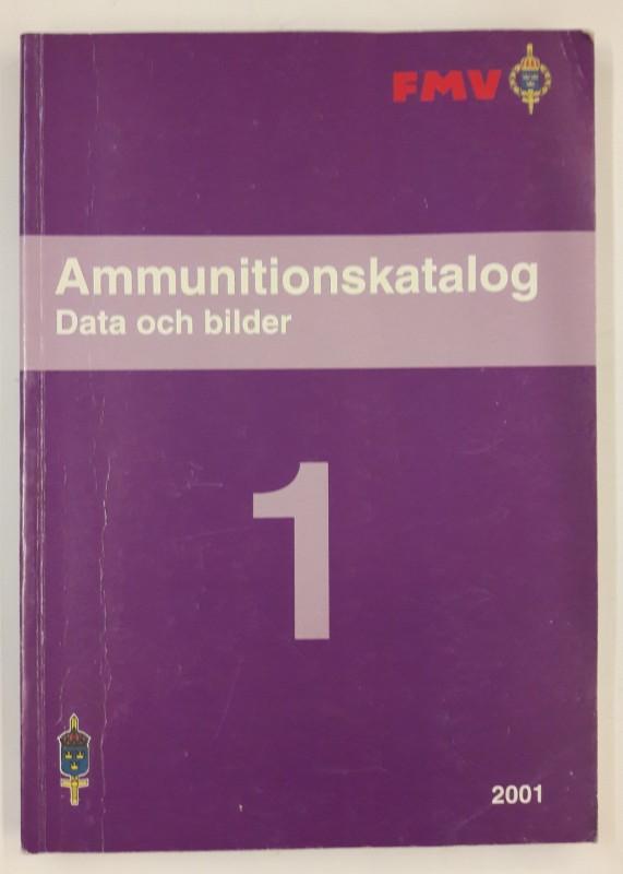 FMV (Hg.) Ammunitionskatalog. Data och Bilder. 2001. Swedish Defence Material. Sprache Schwedisch