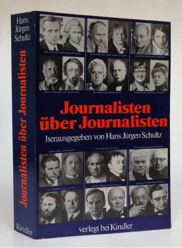 Schultz. Hans Jürgen (Hg.) Journalisten über Journalisten.
