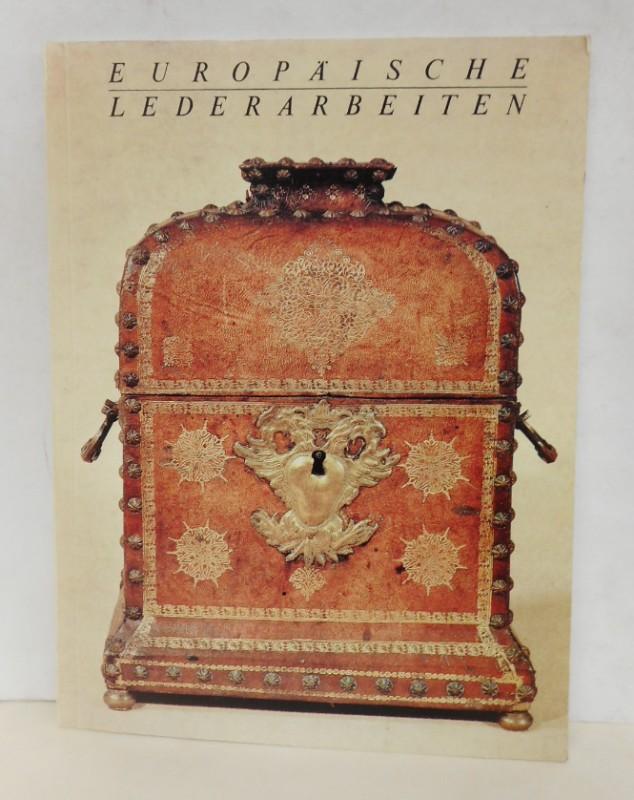 | Europäische Lederarbeiten vom 14. bis 19. Jahrhundert aus den Sammlungen des Berliner Kunstgewerbemuseums.