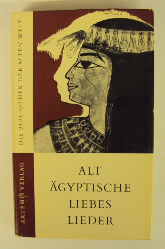 | Altägyptische Liebeslieder. Mit Märchen und Liebesgeschichten. Eingeleitet und übertragen von Siegfried Schott. Mit 24 Bildtafeln.