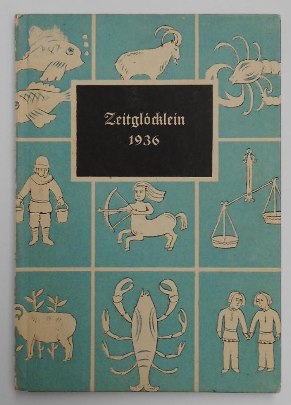 | Zeitglöcklein. Ein Kalender für das Jahr 1936 mit Bildern aus einem flämischen Stundenbuch der Dresdner Bibliothek. Eingeleitet und erläutert von Erhart Kästner.