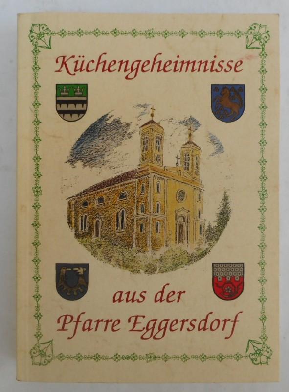 | Küchengeheimnisse aus der Pfarre Eggersdorf (Steiermark).