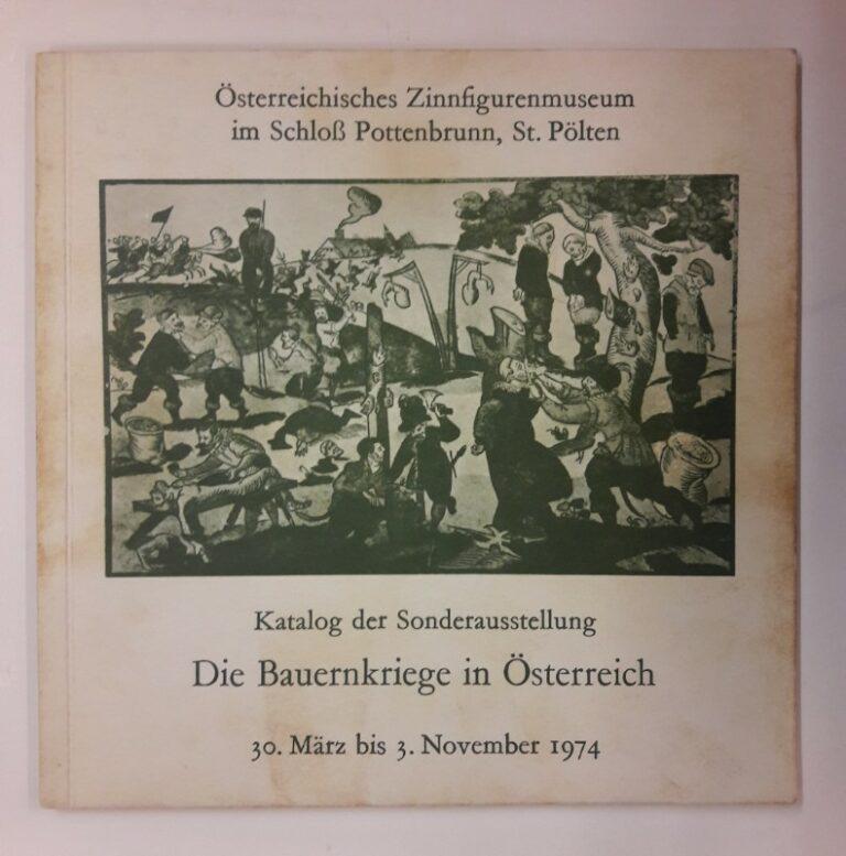 Museumsverein Pottenbrunn (Hg.) Die Bauernkriege in Österreich. Katalog der Sonderausstellung. 30. März bis 3. November 1974.
