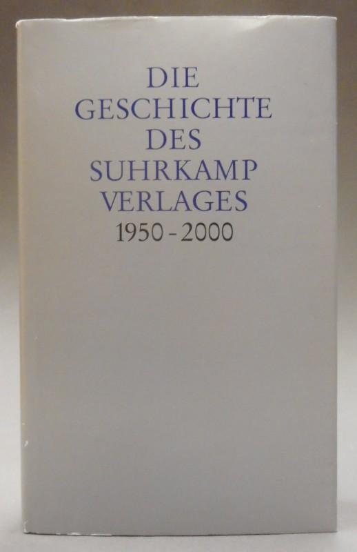| Die Geschichte des Suhrkamp Verlages 1950 - 2000.