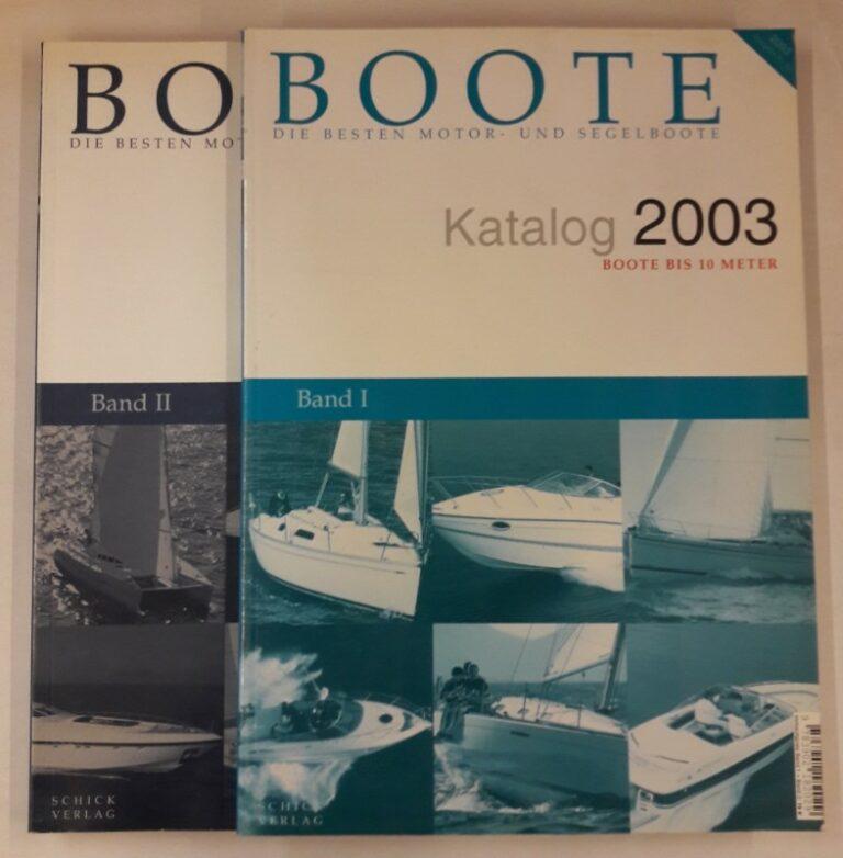| Boote. Die Besten Motor- und Segelboote. 2 Kataloge 2003. Ausgabe Nr. 2. Bd.1 Boote bis 10 Meter. Bd. 2 Yachten ab 10 Meter.