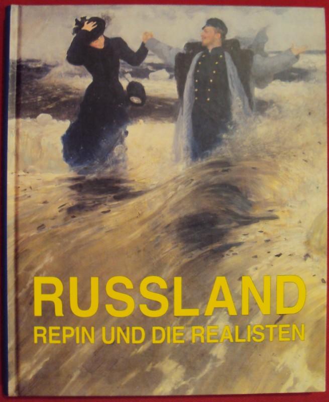 | Rußland - Repin und die Realisten. Ausstellungskatalog Staatl. Russisches Museum / Kunsthalle Krems. Mit zahlr. Abb.