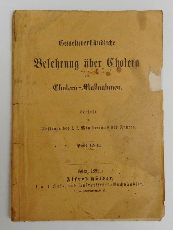   Gemeinverständliche Belehrung über Cholera und Cholera-Maßnahmen. Verfaßt im Auftrage des k. k. Ministeriums des Innern.