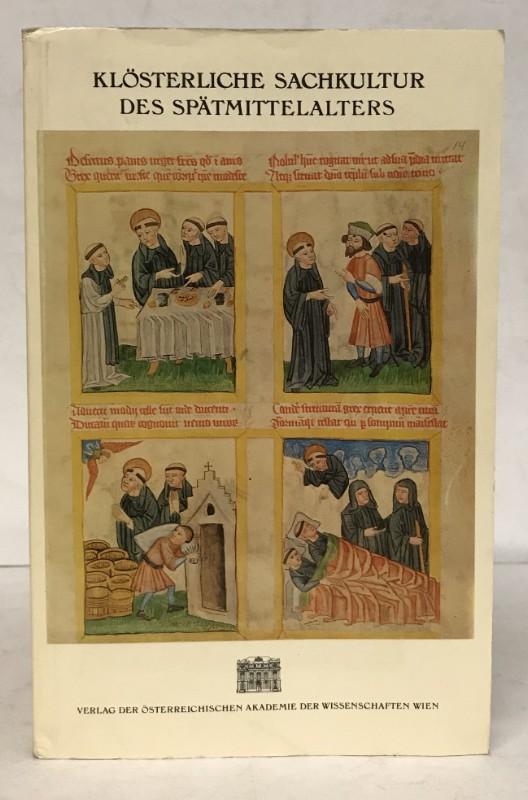   Klösterliche Sachkultur des Spätmittelalters. Internationaler Kongreß Krems an der Donau 18. bis 21. September 1978. Mit 57 Abb.