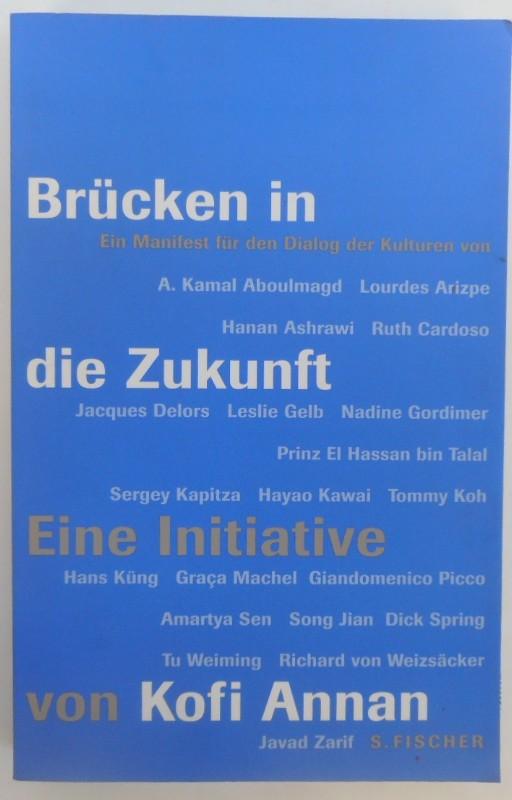 Stiftung Entwicklung und Frieden (Hg.) Brücken in die Zukunft. Eine Initiative von Kofi Annan