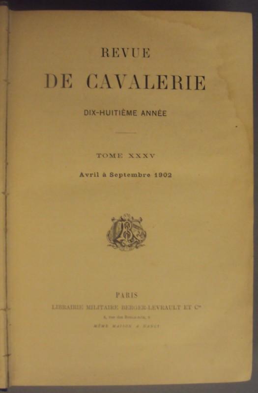   Revue de Cavalerie. Dix-huitième Année. Tome XXXV. Avril à Septembre 1902.