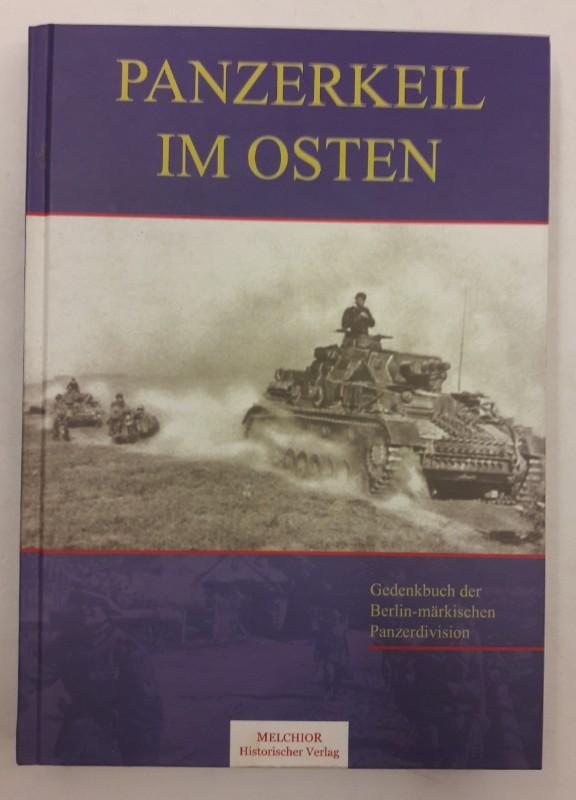 | Panzerkeil im Osten. Gedenkbuch der Berlin-märkischen Panzer Division. Mit vielen s/w Abb.