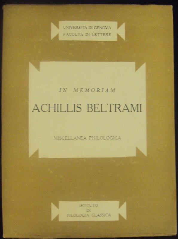 | In memoriam Achillis Beltrami. Miscellanea philologica.