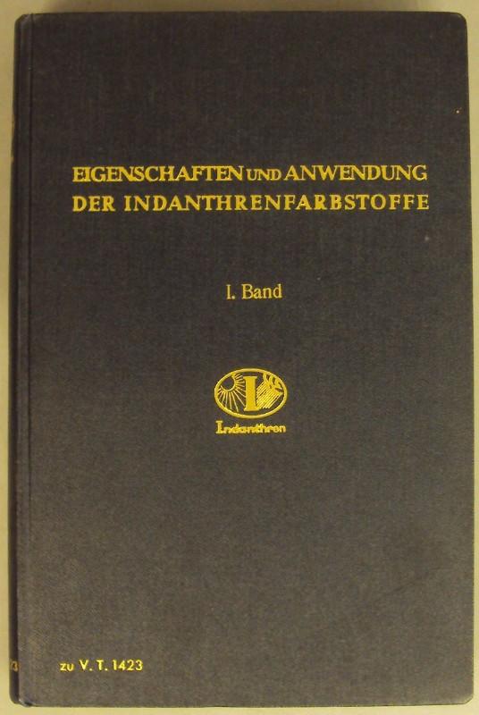 I. G. Farben (Hg.) Eigenschaften und Anwendung der Indanthrenfarbstoffe. Bd. 1: zu V. T. 1423. Mit Tab. u. Abb.