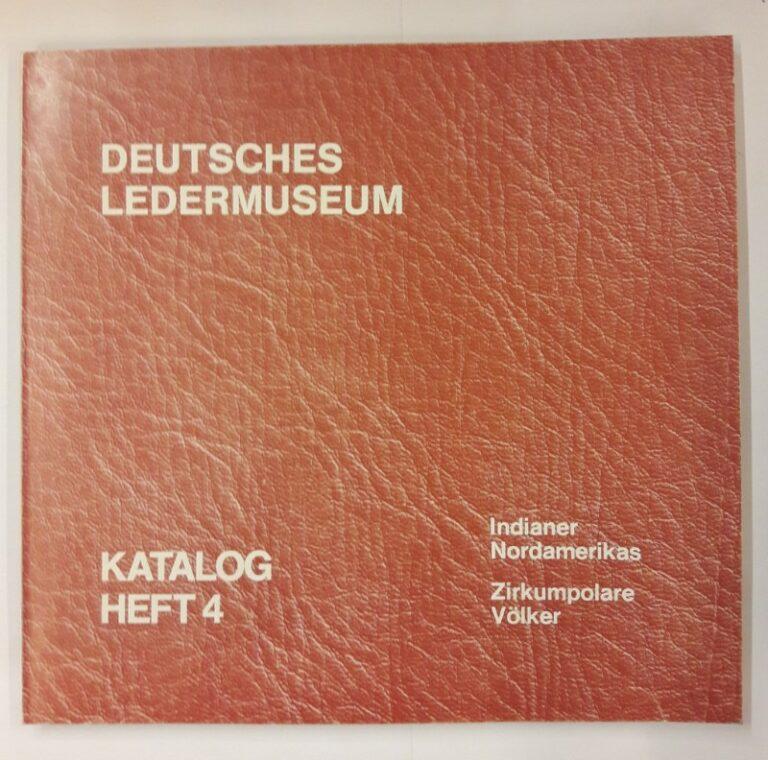 Deutsches Ledermuseum (Hg.) Deutsches Ledermuseum. Indianer Nordamerikas. Zirkumpolare Völker. Mit s/w Abb. u. 3 Farbkarten.
