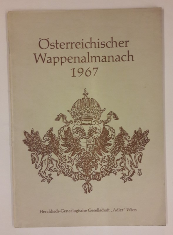 """Heraldisch-Genealogische Gessellschaft """"Adler"""" Wien (Hg.) Österreichischer Wappenalmanach 1967. Musik aus Österreich."""