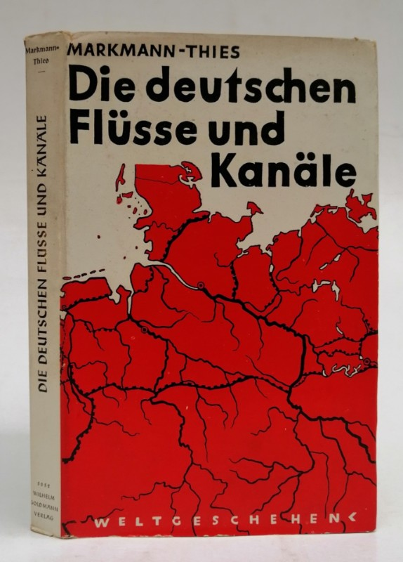 Markmann-Thies Die deutschen Flüsse und Kanäle.
