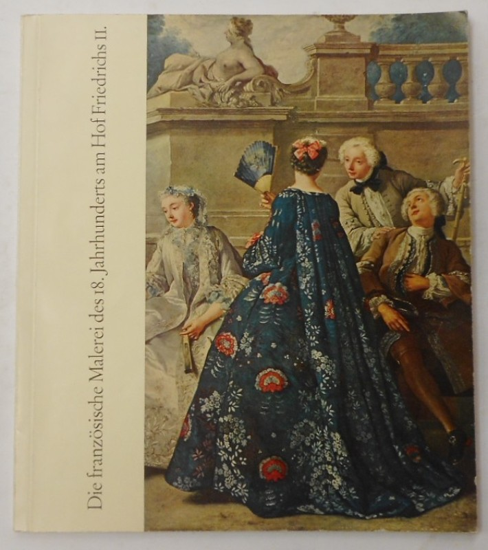 | Die französische Malerei des 18. Jahrhunderts am  Hof Friedrich II. Ausstellung in Paris