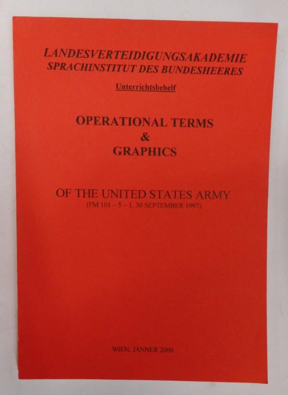 Landesverteidigungsakademie Sprachinstitut des Bundesheeres (Hg.) Operational Terms & Graphics of the United States Army. Unterrichtsbehelf.