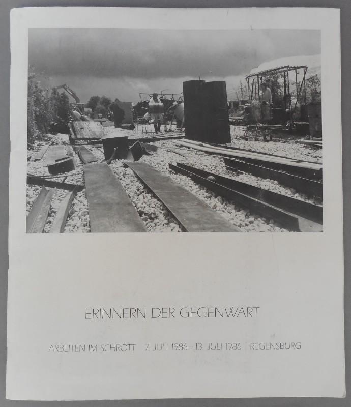 | Erinnern der Gegenwart - Arbeiten im Schrott. 7. Juli 1986 - 13. Juli 1986