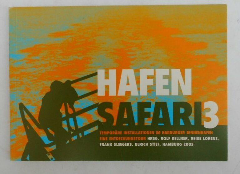 | Hafensafari 3. Temporäre Installationen im Harburger Binnenhafen. Eine Entdeckungstour. Hg. von Rolf Kellner