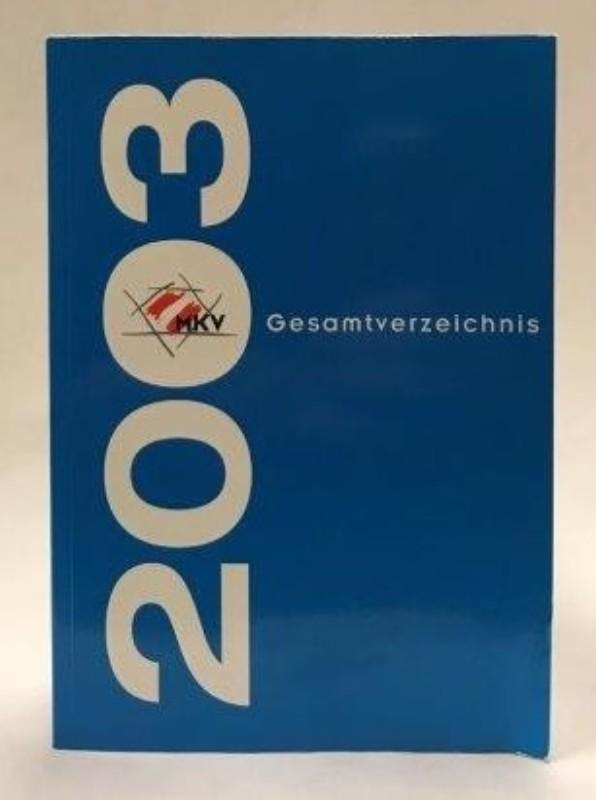 Gesamtverzeichnis 2003 des Mittelschüler-Kartell-Verbandes der katholischen farbentragenden Studentenkooperationen Österreichs (MKV).