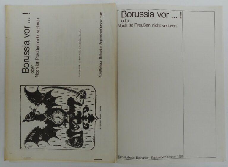 Die Projektgruppe Borussia vor... ! oder Noch ist Preußen nicht verloren. Ausstellungskatalog mit Beilage: Verzeichnis der ausgestellten Werke. Mit zahlr. Abb.