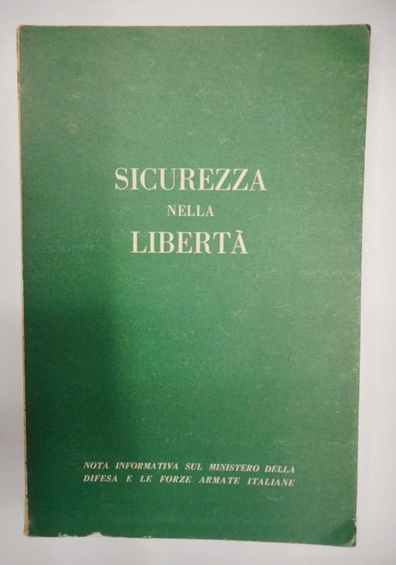 | Sicurezza Nella Libertà. Nota Informativa sul Ministero Della Difesa E Le Forze Armate Italiane.