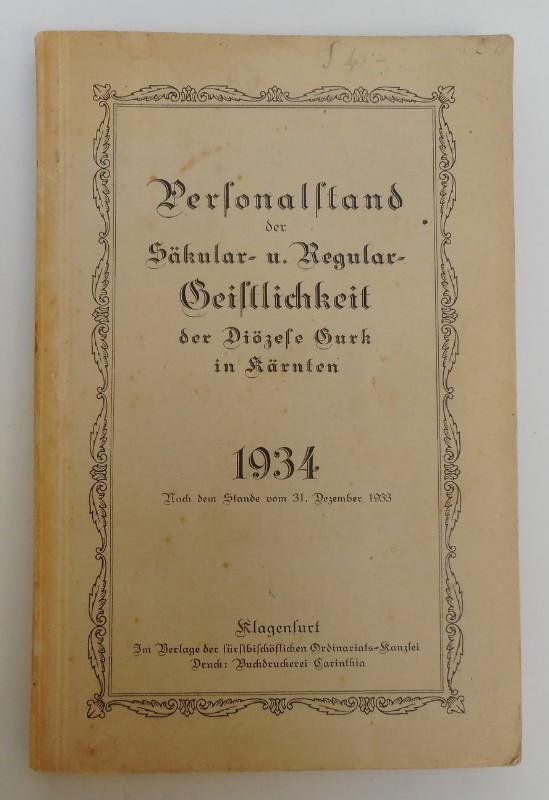 | Personalstand der Säkular- und Regular-Geistlichkeit der Diözese Gurk in Kärnten für 1934. Nach dem Stand vom 31. Dezember 1933.