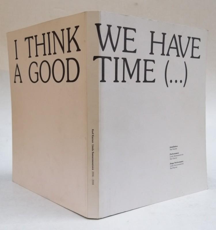 | I think we have a good time (...). Installation: Karl Karner