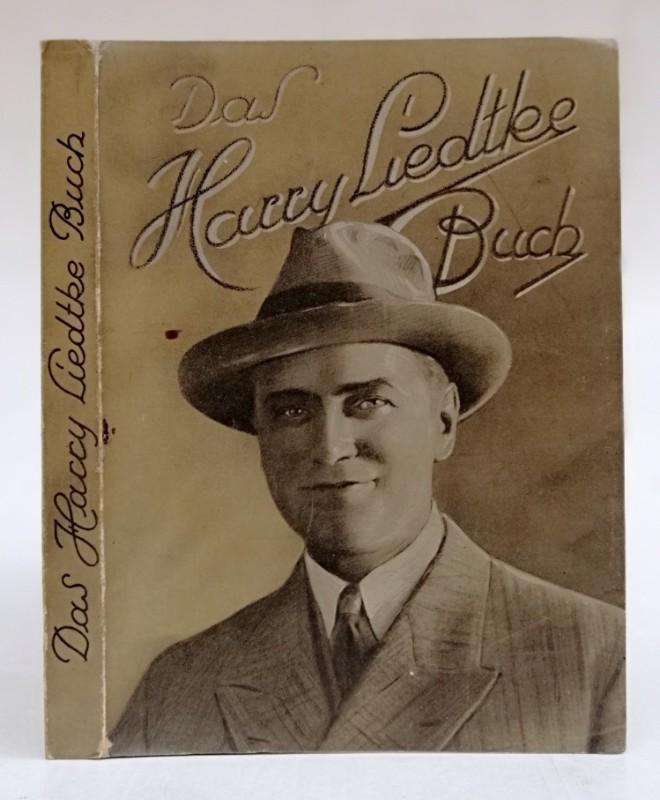   Das Harry Liedtke-Buch. Mit s/w-Abb.