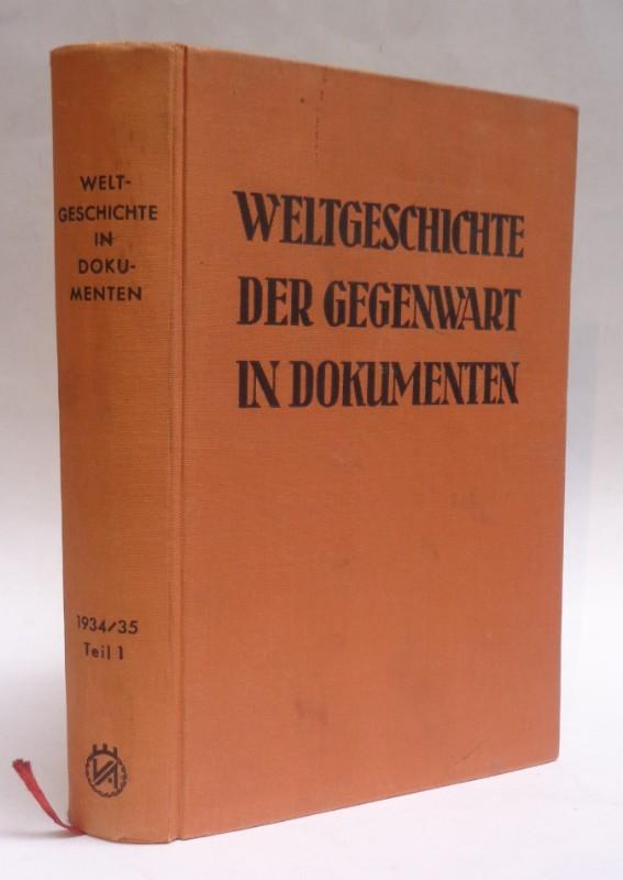   Weltgeschichte der Gegenwart in Dokumenten. 1934/35. Teil 1: Internationale Politik.