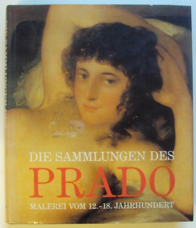   Die Sammlungen des Prado. Malerei vom 12.-18. Jahrhundert.