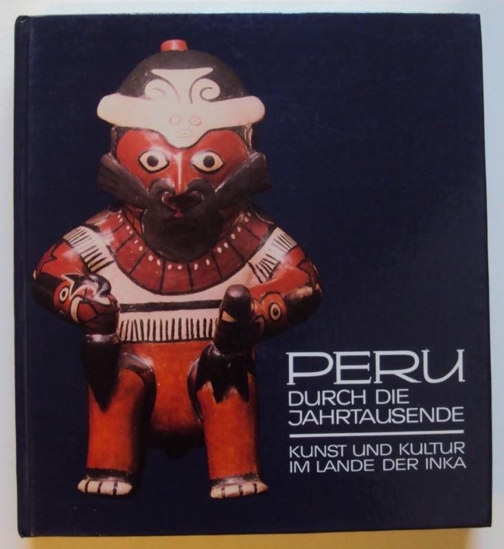   Peru durch die Jahrtausende. Kunst und Kultur im Lande der Inka. Niederösterreichische Landesausstellung 1983.