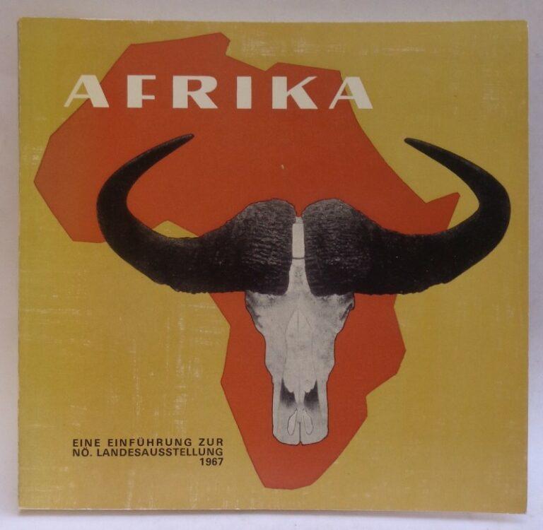 Amt d. NÖ Landesreg. (Hg.) Afrika. NÖ Landesausstellung im Schloß Deutsch-Altenburg. Mit 8 Farbtafeln