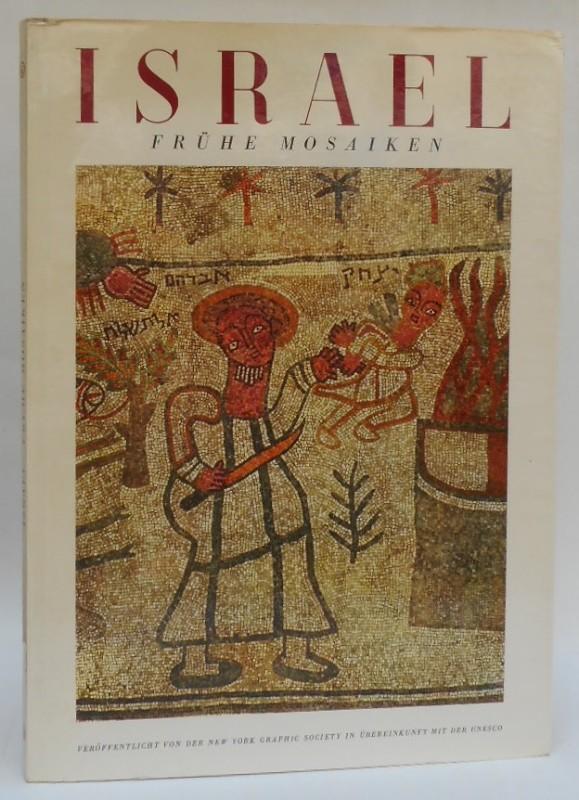 New York Graphic Society Israel. Frühe Mosaiken. Vorwort: Meyer Schapiro