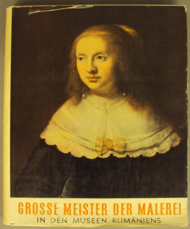 | Große Meister der Malerei in den Museen Rumäniens. Geleitwort von Akademiemitglied G. Oprescu.