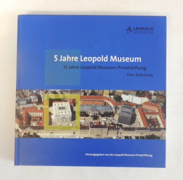 | 5 Jahre Leopold Museum. 12 Jahre Leopold Museum-Privatstiftung. Eine Zeitskizze. Hgg. v. d. Leopold Museum-Privatstiftung.