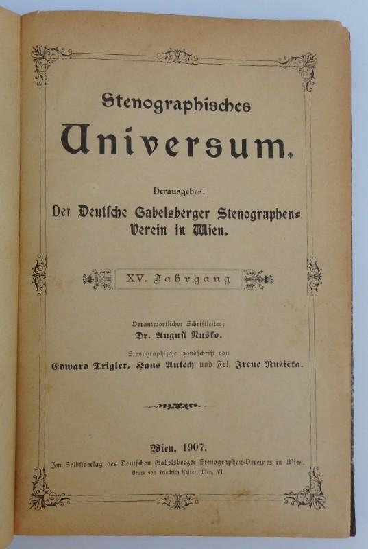 Deutscher Gabelsberger Stenographen-Verein in Wien (Hg.) Stenographisches Universum. Jg. XV (Nr. 1-12)