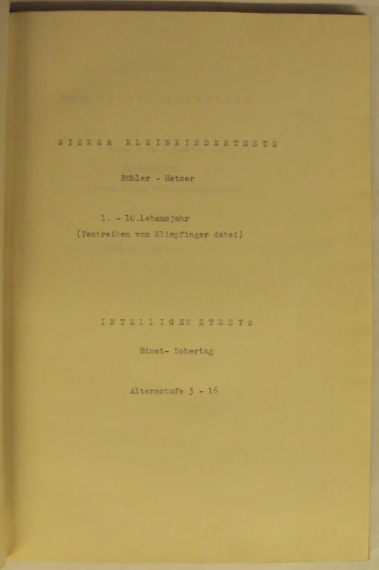 | Bühler - Hetzer: Wiener Kleinkindertests. 1.-10. Lebensjahr (inkl. Testreihen von Klimpfinher) / Binet - Bobertag: Intelligenztests. Altersstufe 3-16.